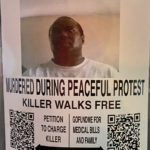 Posters are up all over Bakersfield asking for your help to charge driver that hit protester with murder.